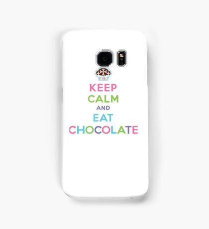 Keep Calm and Eat Chocolate  - lights Samsung Galaxy Case/Skin