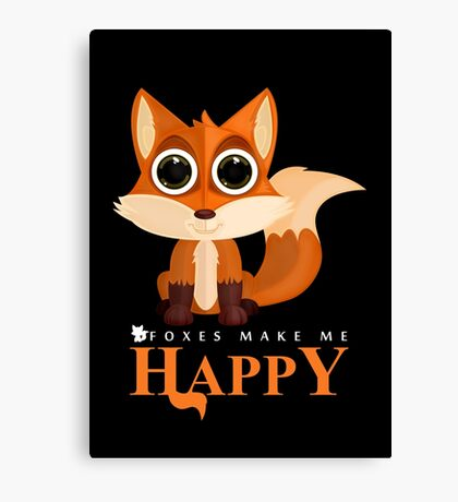 Foxes Make Me Happy Canvas Print