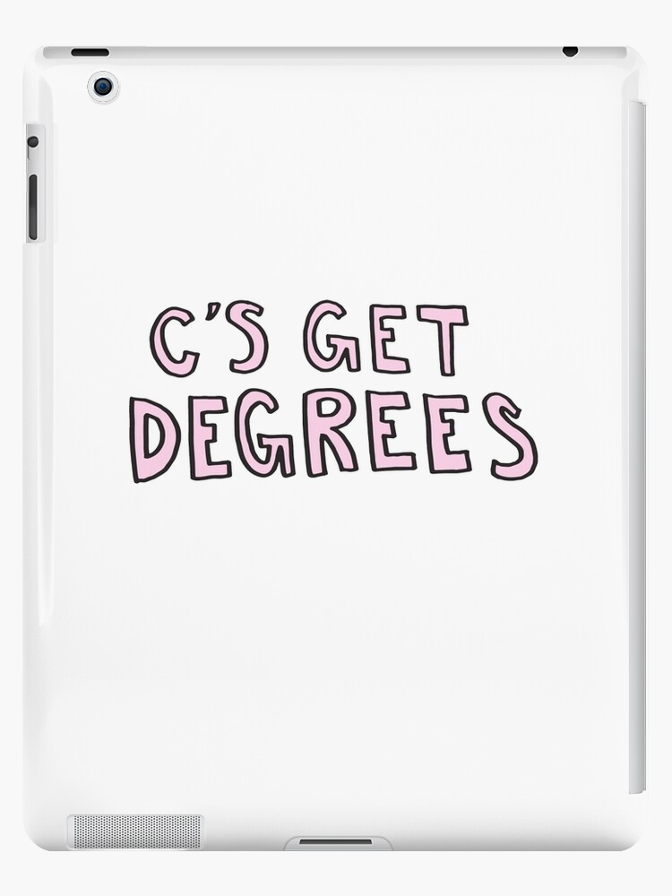 c s get degrees ipad cases skins by alongcamekathy redbubble