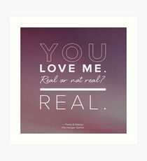 You Love Me, Real or Not Real? Art Print