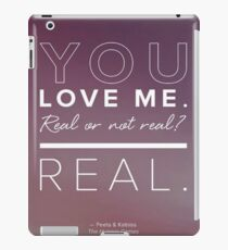 You Love Me, Real or Not Real? iPad Case/Skin