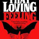 Loving Feeling by butcherbilly