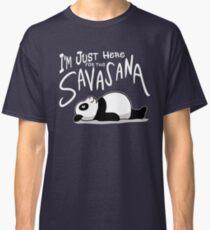 Lazy Yoga Panda - here for the Savasana Classic T-Shirt