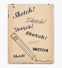 Sketch! Sketch! Sketch! iPad Case/Skin