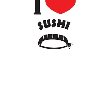 I Heart Sushi by splatterbug