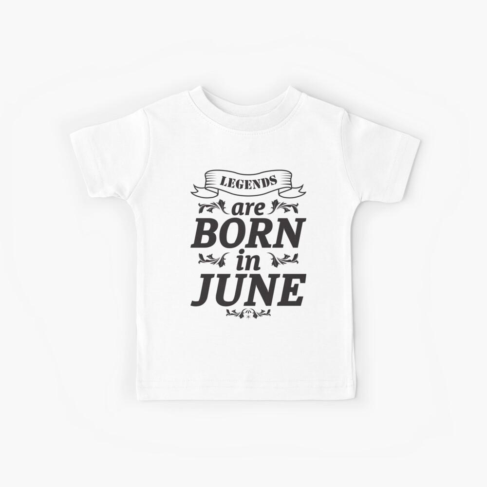 Legenden werden im Juni geboren Kinder T-Shirt