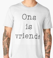 Ons is vriende Men's Premium T-Shirt