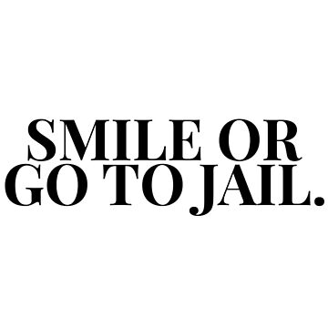 Smile Or Go To Jail HTGAWM (Black) by nerdytalks