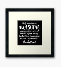 Funny Thanks Mom, Mothers Day Framed Print