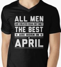 All Men Are Created Equal But Only The Best Born In April Mens V