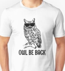 Owl Be Back T-Shirt