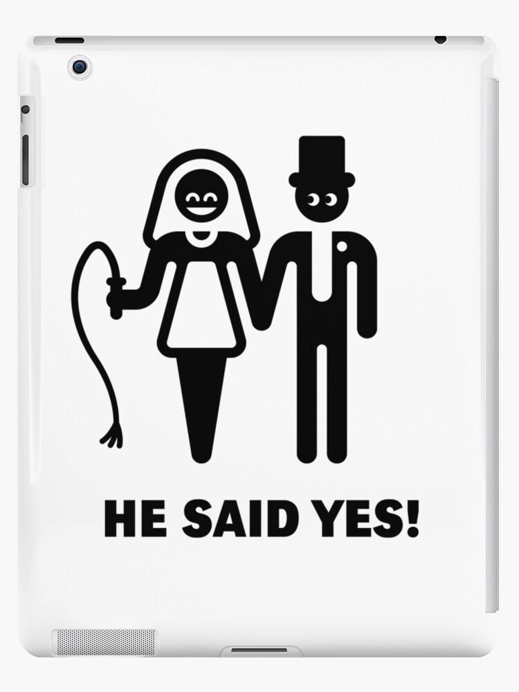 Vinilos y fundas para iPad «¡El dijo que sí! (Votos de boda / Novia ...