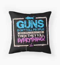 Guns Don't Kill People Throw Pillow