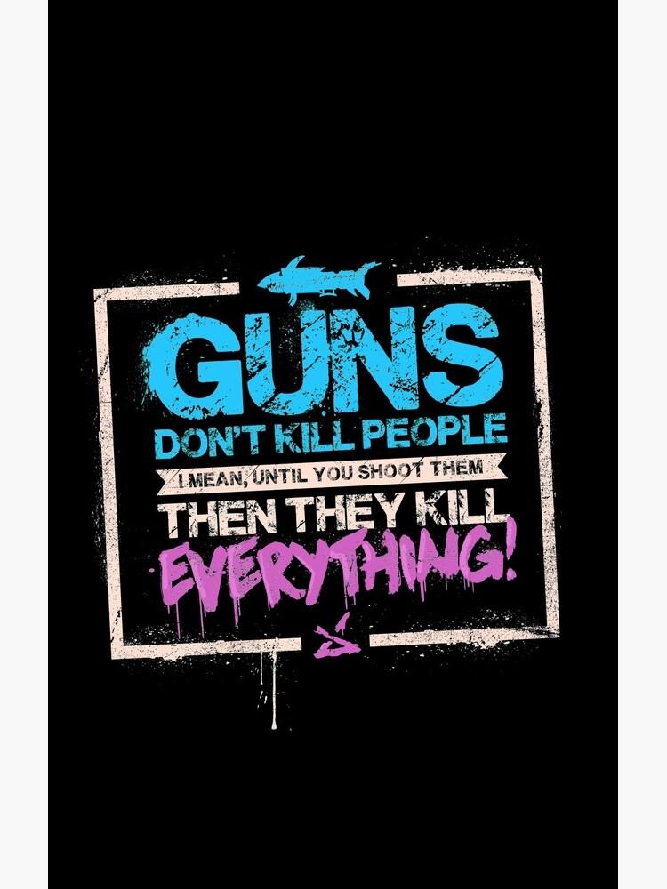 Waffen töten keine Menschen von nigiart