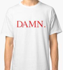 Damn Classic T-Shirt