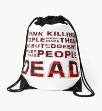 Killing People just makes them Dead Drawstring Bag