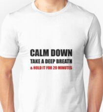 Calm Down Deep Breath Hold Minutes Unisex T-Shirt