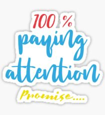 """""""100% Paying Attention Promise"""" ADHD Design Sticker"""