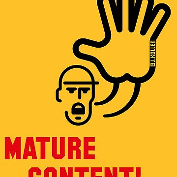 Mature Content! (Warning / 2C) by MrFaulbaum