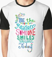 Be the Reason Someone Smiles Today Graphic T-Shirt