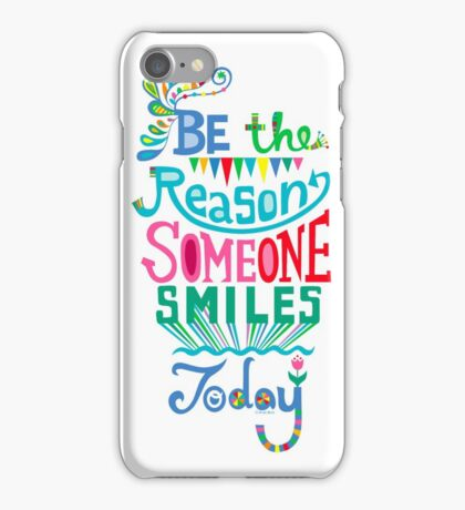 Be the Reason Someone Smiles Today iPhone Case/Skin