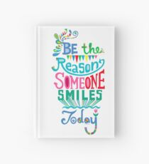 Be the Reason Someone Smiles Today Hardcover Journal