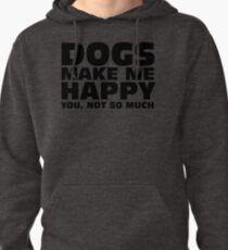 DOGS MAKE ME HAPPY Pullover Hoodie