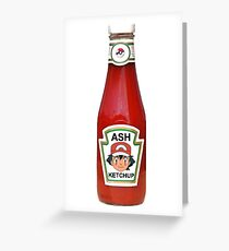 Ash Ketchup Greeting Card