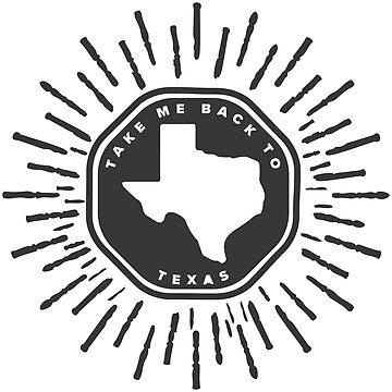 Take Me Back To Texas! by charisdillon