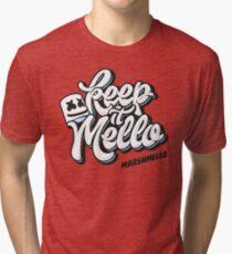 Keep it Mello Tri-blend T-Shirt