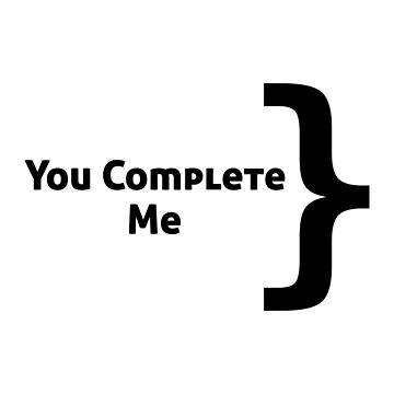 You Complete Me (Computer Science Edition) by EncodedShirts
