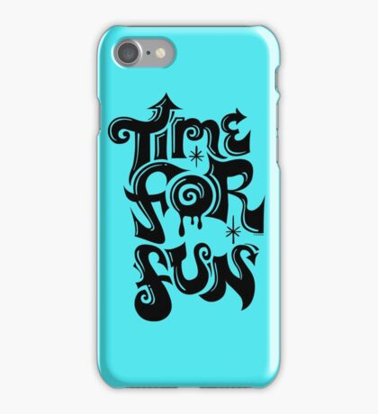 Time for fun - on lights iPhone Case/Skin