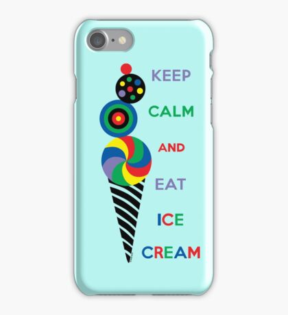 Keep Calm and Eat Ice Cream iPhone Case/Skin