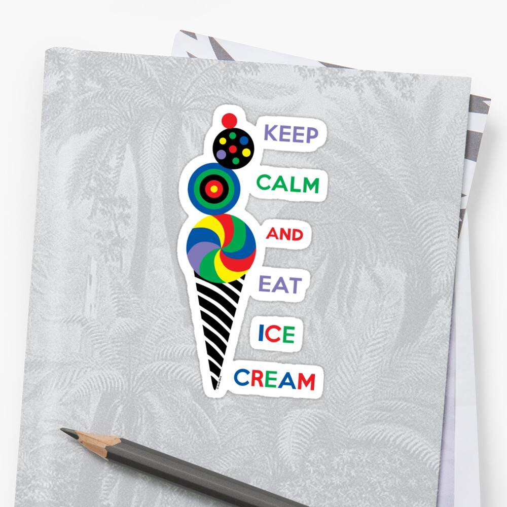 Keep Calm and Eat Ice Cream by Andi Bird