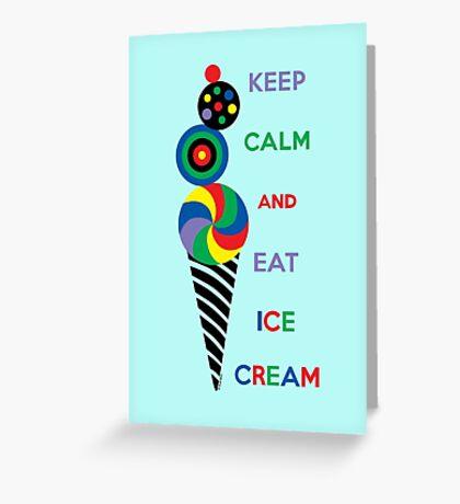 Keep Calm and Eat Ice Cream Greeting Card