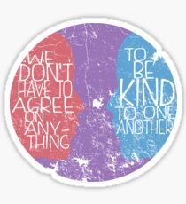 We don't have to agree to be kind - face silhouettes Sticker