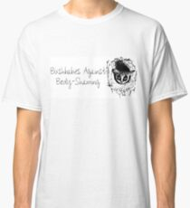 Bushbabies Against Body-Shaming Classic T-Shirt