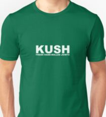 Kush - Fresh hand-rolled joints Unisex T-Shirt