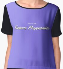 And Now, Our Feature Presentation Chiffon Top