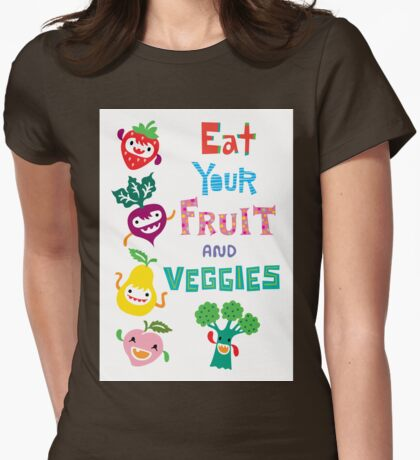 Eat Your Fruit and Veggies T-Shirt