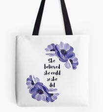 She believed she could, so she did - Girly Inspirational Quote Tote Bag