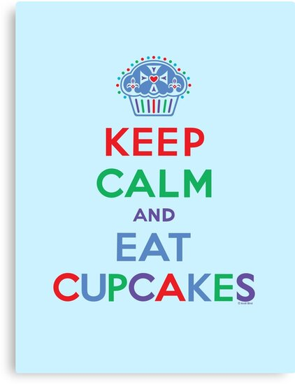 Keep Calm and Eat Cupcakes - primary 2 by Andi Bird