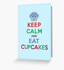 Keep Calm and Eat Cupcakes - primary 2 Greeting Card