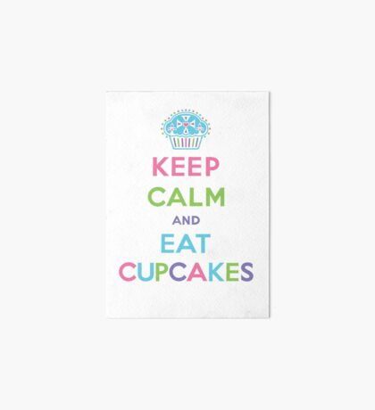 Keep Calm and Eat Cupcakes - pastel Art Board