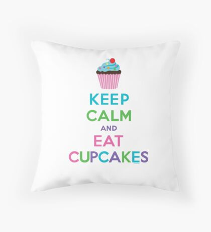Keep Calm and Eat Cupcakes ll Throw Pillow
