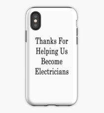 Danke, dass Sie uns helfen, Elektriker zu werden iPhone-Hülle & Cover