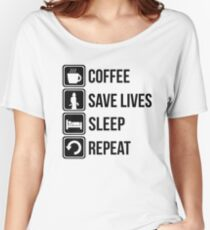 Funny Fire Fighter Coffee Save Lives Sleep Repeat Women's Relaxed Fit T-Shirt