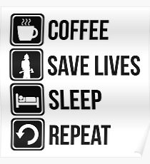 Funny Fire Fighter Coffee Save Lives Sleep Repeat Poster