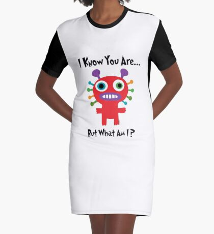 I know you are but what am I? Graphic T-Shirt Dress