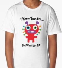 I know you are but what am I? Long T-Shirt